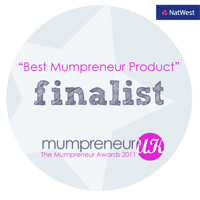 Mumpreneur UK, 2011 Awards - Finalist, Best Mumpreneur Product
